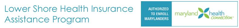 Lower Shore Health Insurance Assistance Program